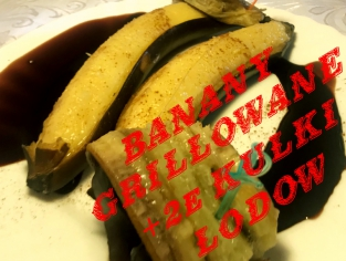 BANANY GRILLOWANE+2e kulki lodow