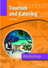 Workshop: Tourism and Catering by Wood,Neil published by OUP Oxford (2003), 9780194388245