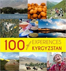100 experiences of Kyrgyzstan. Ian Claytor , 9780957480742