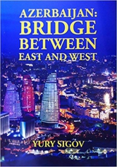 Azerbaijan: bridge between east and west.Yury Sigov, 9780993044496