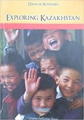 Exploring Kazakhstan. Dagmar Schreiber , 9965992339