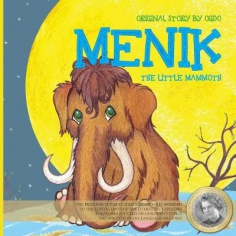 Menik the little mammoth. OGDO Evdokiya Irintseeva, 9781910886625