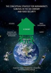 The conceptual strategy for humankind's survival in the XXI century and food security. ORAZALY SABDEN, 9781910886267