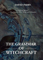 The grammar of witchcraft. DAVID PARRY, 9781910886250