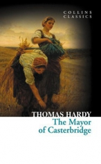 The myor of casterbridge. Thomas Hardy, 9780007902118
