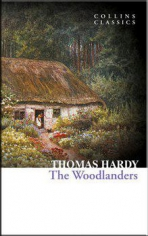 The woodlanders. Thomas Hardy, 9780007558025