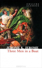 Three men in a boat. Jerome K Jerome, 9780007449439